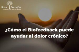 El Biofeedbak ayuda al dolor cronico - Psicologo San Fernando
