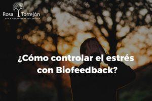 Como controlar el estres con Biofeedback 1